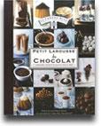 LE petit larousse du chocolat, découvrez tout sur le Chocolat: recette, technique, idées dessert