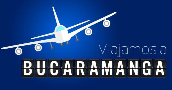 Viajamos a Bucaramanaga